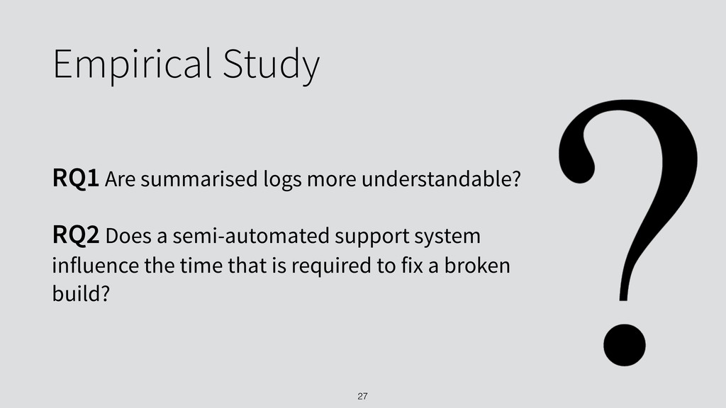 Empirical Study RQ1 Are summarised logs more un...