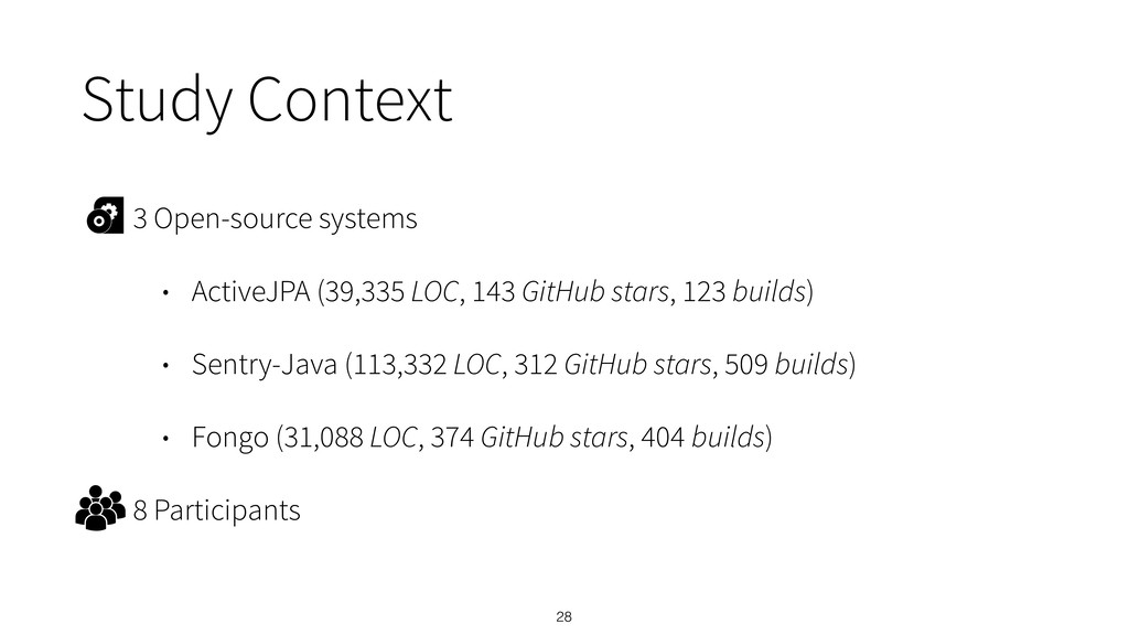 Study Context 3 Open-source systems • ActiveJPA...