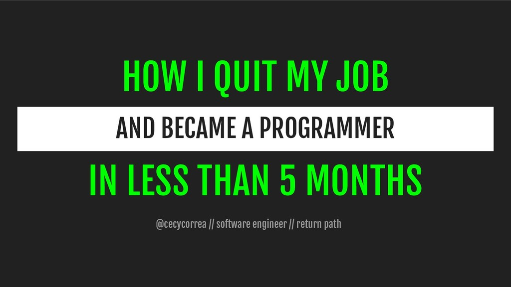 HOW I QUIT MY JOB AND BECAME A PROGRAMMER IN LE...