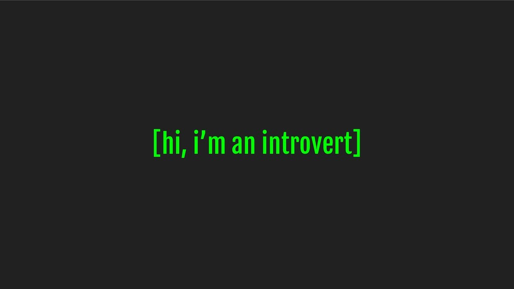 [hi, i'm an introvert]
