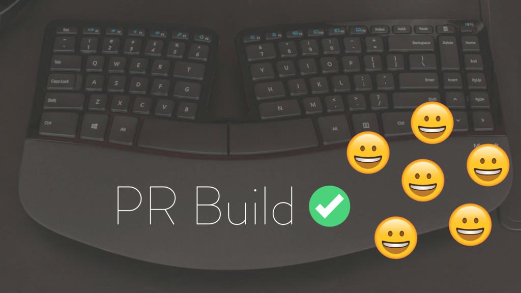 PR Build