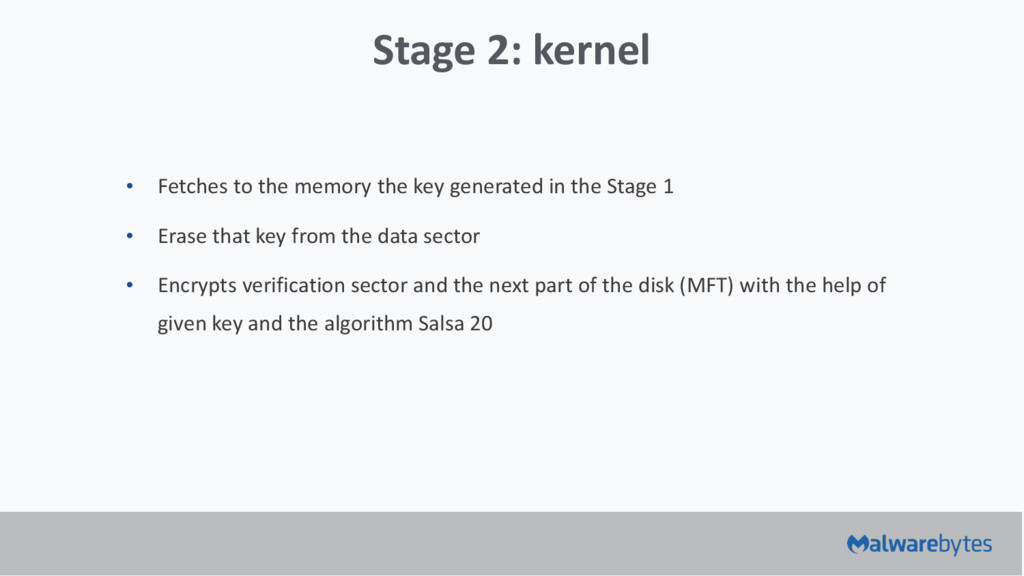 Stage 2: kernel • Fetches to the memory the key...