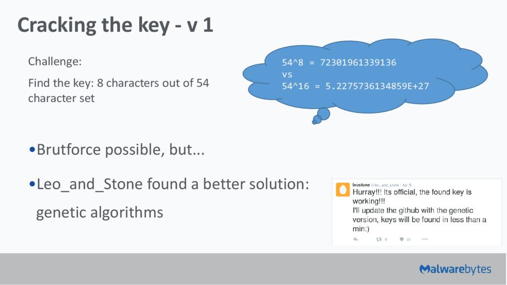 Cracking the key - v 1 •Brutforce possible, but...