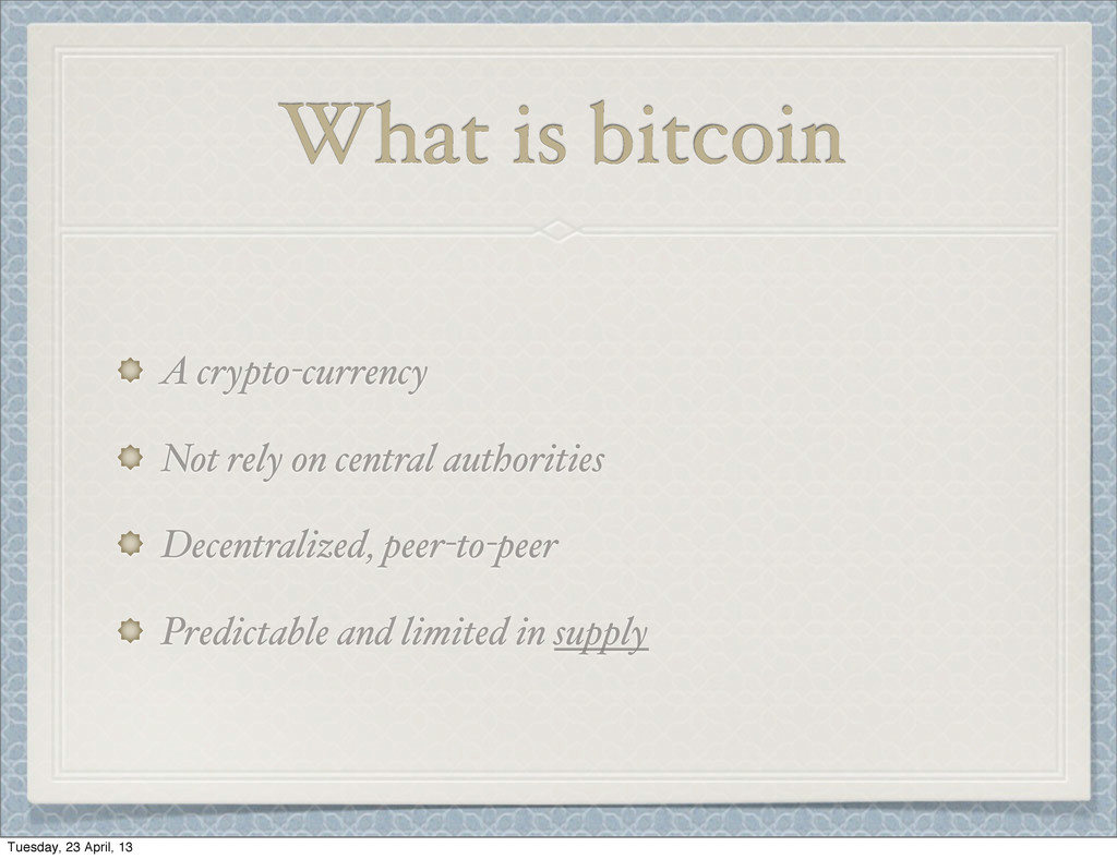 What is bitcoin A crypto-currency Not rely on c...