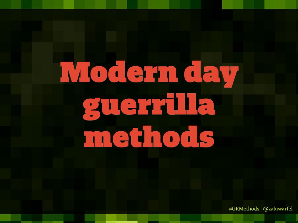 #GRMethods | @zakiwarfel Modern day guerrilla m...