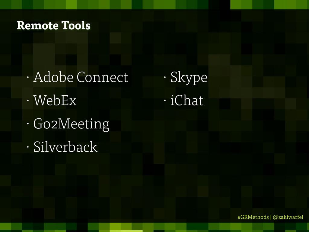 #GRMethods | @zakiwarfel Remote Tools • Adobe C...