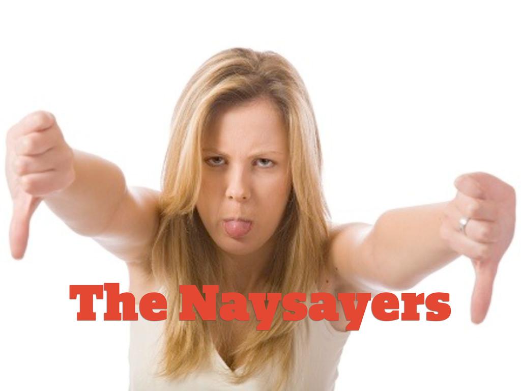 #GRMethods | @zakiwarfel The Naysayers
