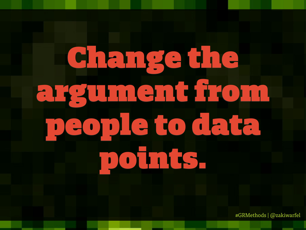 #GRMethods | @zakiwarfel Change the argument fr...