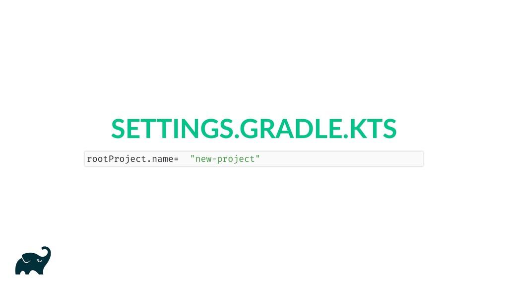 "SETTINGS.GRADLE.KTS rootProject.name = ""new-pro..."