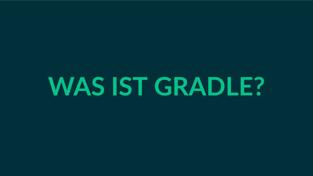 WAS IST GRADLE?