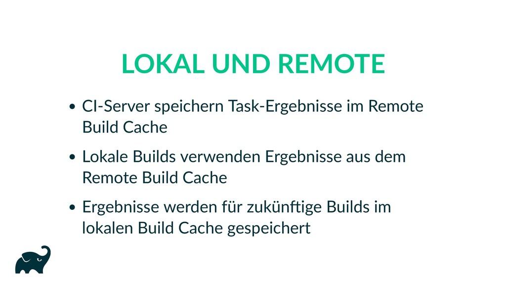 LOKAL UND REMOTE CI‑Server speichern Task‑Ergeb...