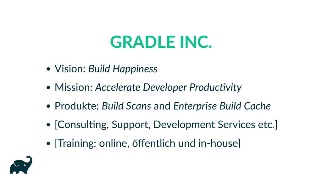 GRADLE INC. Vision: Build Happiness Mission: Ac...