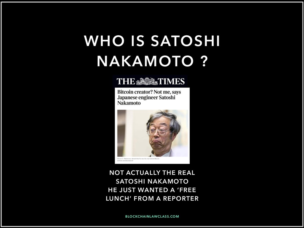 WHO IS SATOSHI NAKAMOTO ? NOT ACTUALLY THE REAL...
