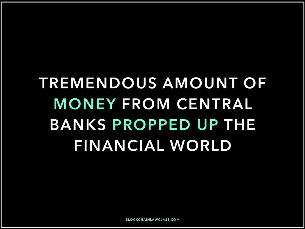 TREMENDOUS AMOUNT OF MONEY FROM CENTRAL BANKS P...
