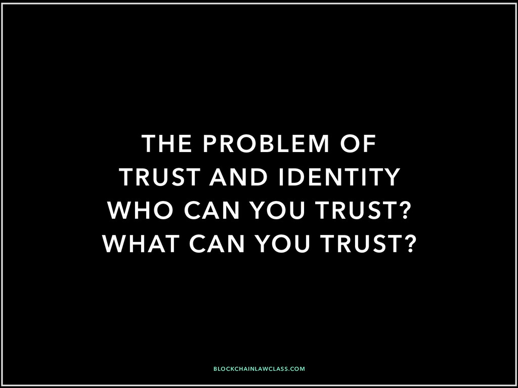 THE PROBLEM OF TRUST AND IDENTITY WHO CAN YOU T...