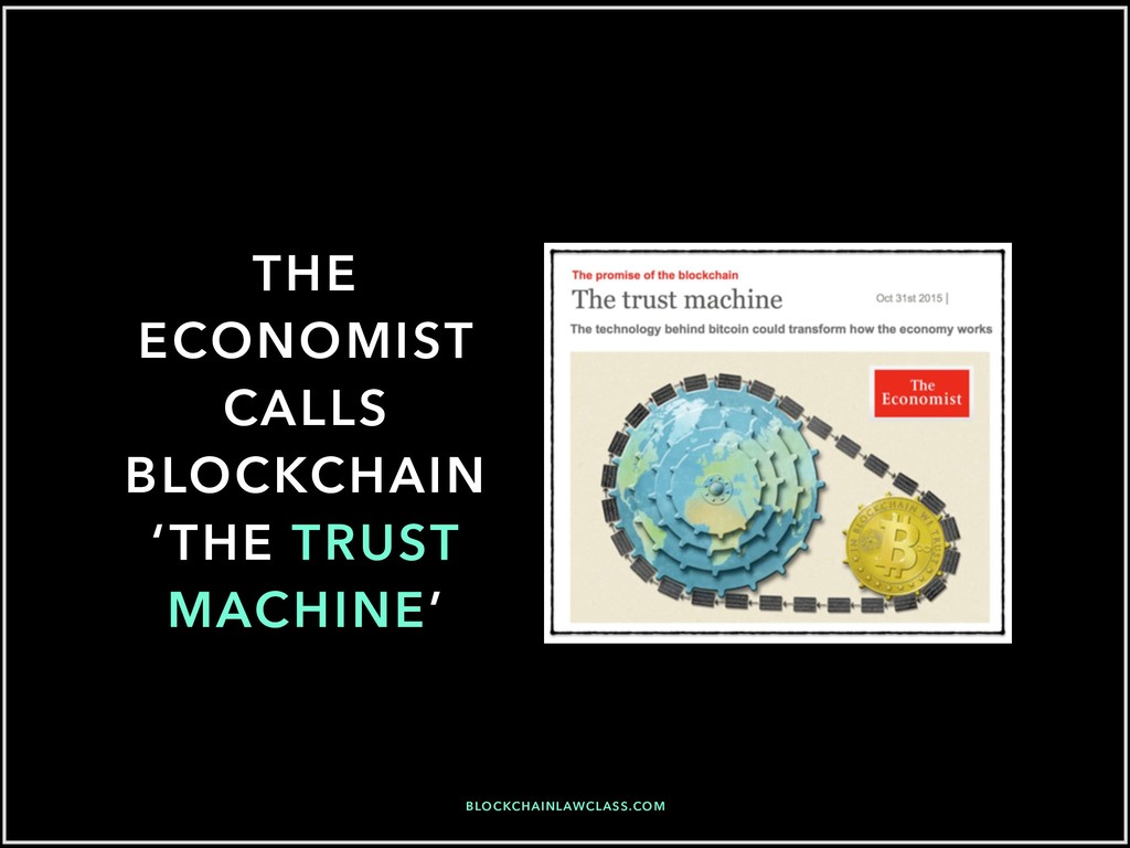THE ECONOMIST CALLS BLOCKCHAIN 'THE TRUST MACHI...