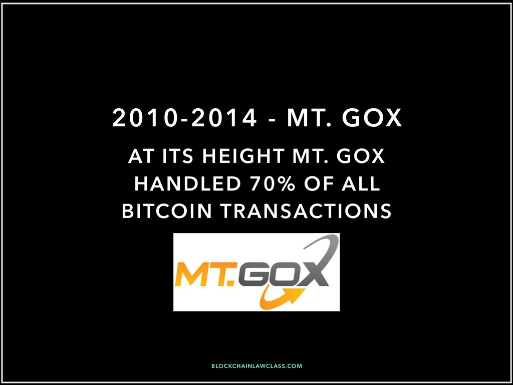 2010-2014 - MT. GOX BLOCKCHAINLAWCLASS.COM AT I...