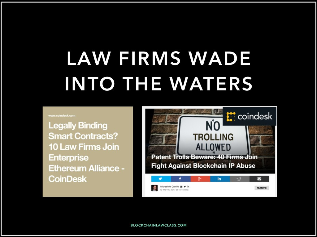 LAW FIRMS WADE INTO THE WATERS BLOCKCHAINLAWCLA...