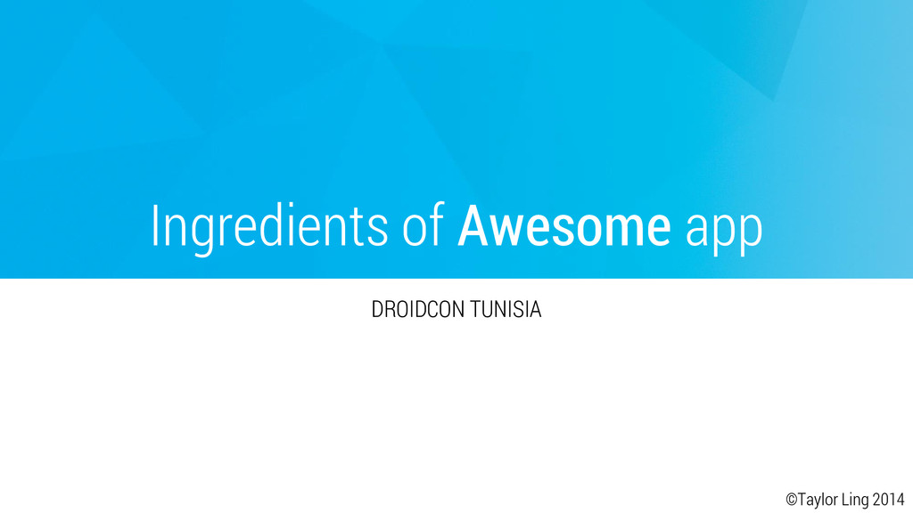 Ingredients of Awesome app DROIDCON TUNISIA ©Ta...