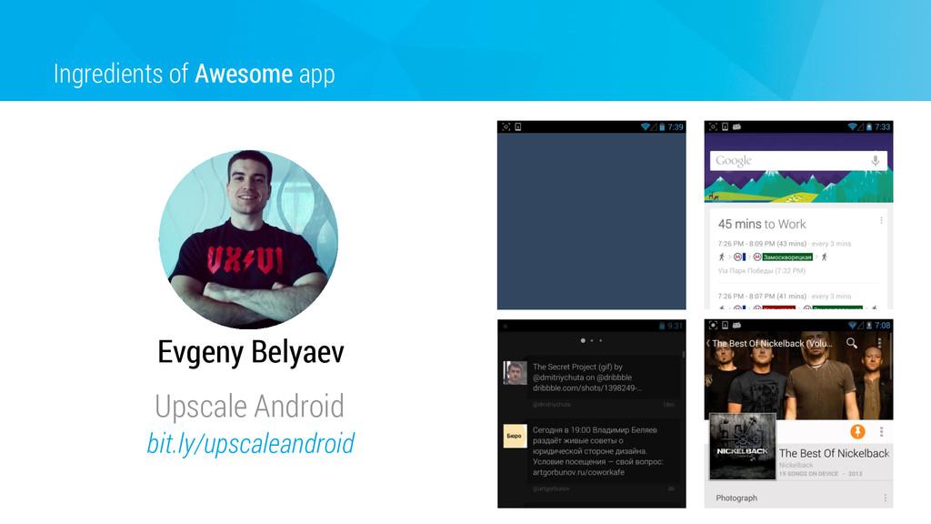 Ingredients of Awesome app Evgeny Belyaev bit.l...