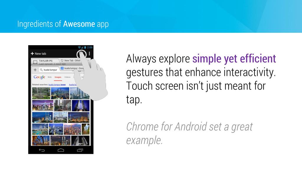 Ingredients of Awesome app Always explore simpl...