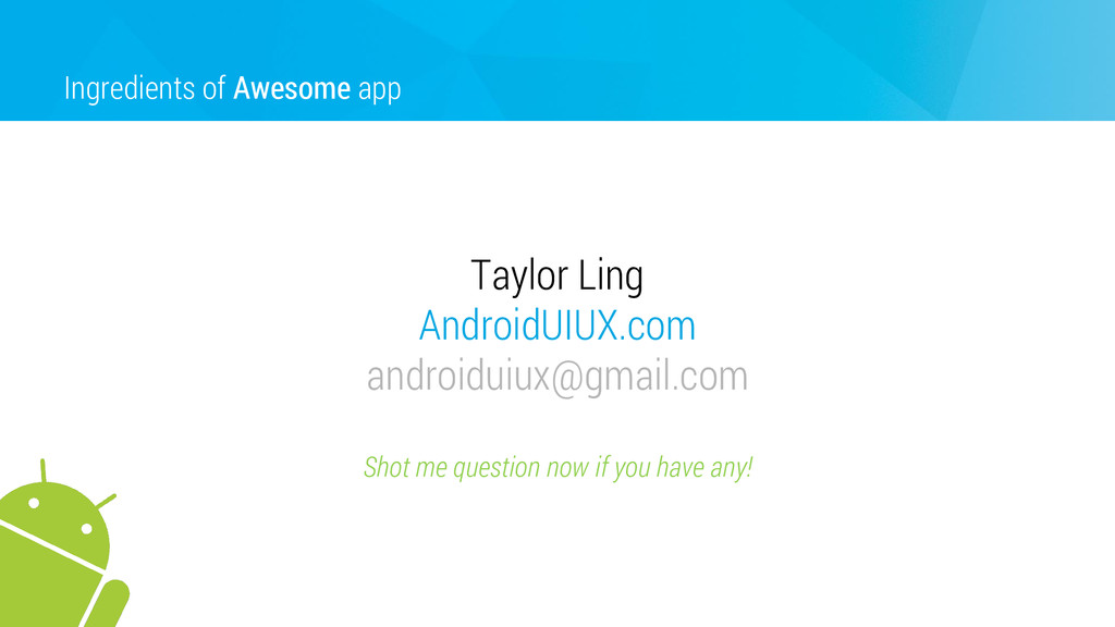 Ingredients of Awesome app Taylor Ling AndroidU...