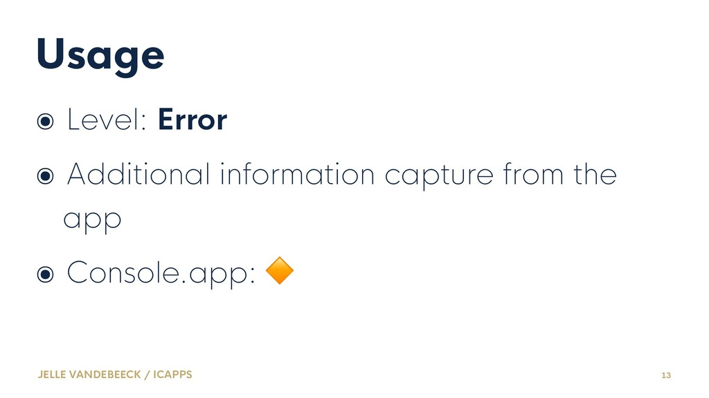 Usage ๏ Level: Error ๏ Additional information c...