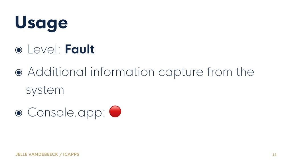 Usage ๏ Level: Fault ๏ Additional information c...