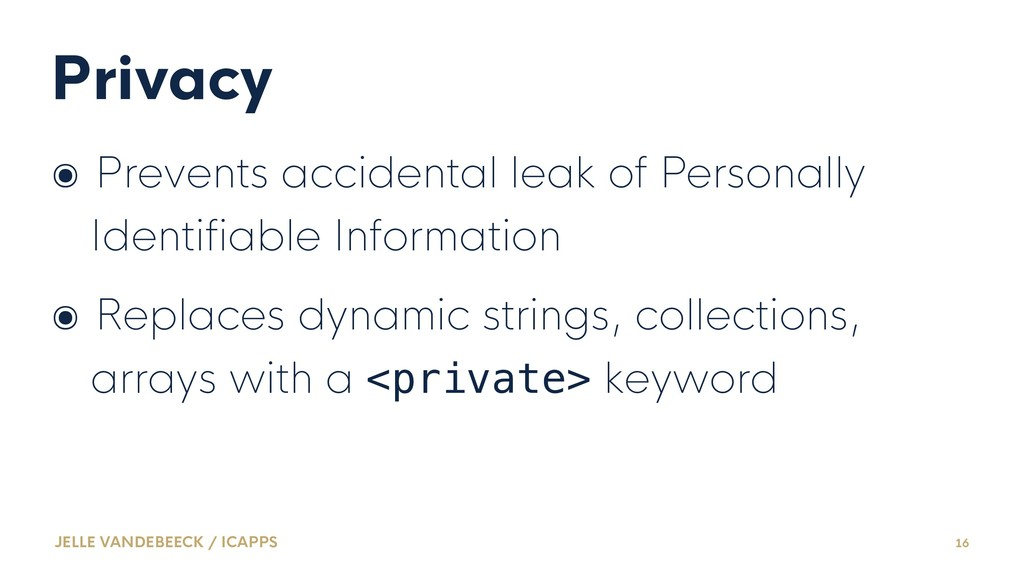 Privacy ๏ Prevents accidental leak of Personall...
