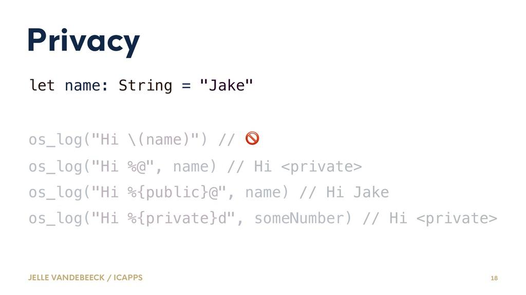 "Privacy let name: String = ""Jake"" os_log(""Hi \(..."