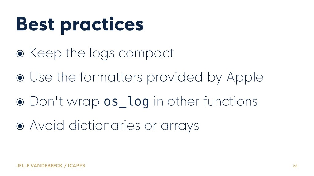 Best practices ๏ Keep the logs compact ๏ Use th...