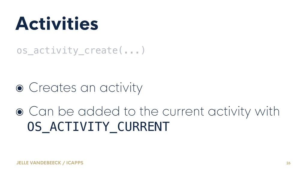 Activities os_activity_create(...) ๏ Creates an...