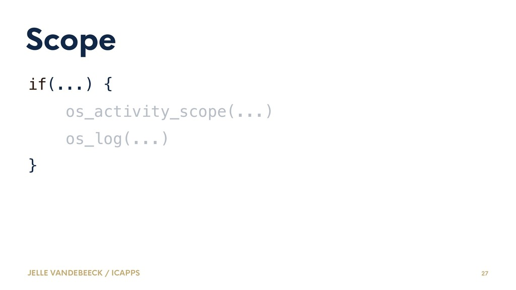 Scope if(...) { os_activity_scope(...) os_log(....