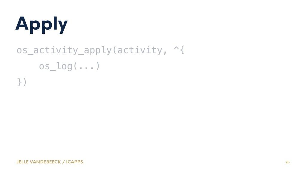 Apply os_activity_apply(activity, ^{ os_log(......