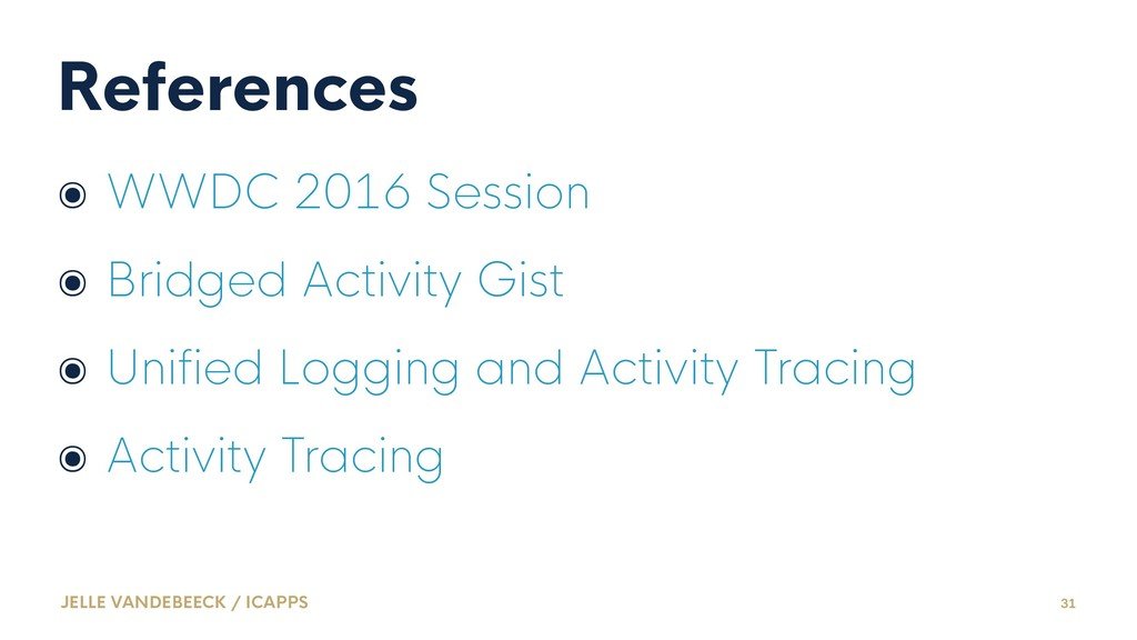 References ๏ WWDC 2016 Session ๏ Bridged Activi...