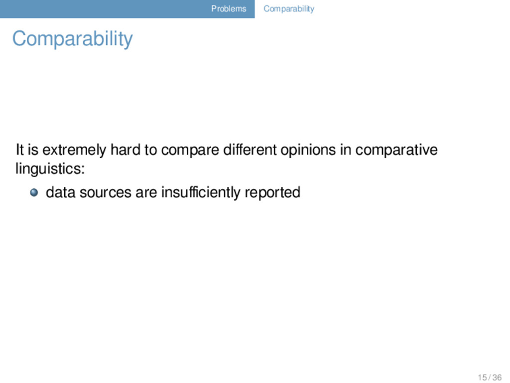 Problems Comparability Comparability It is extr...