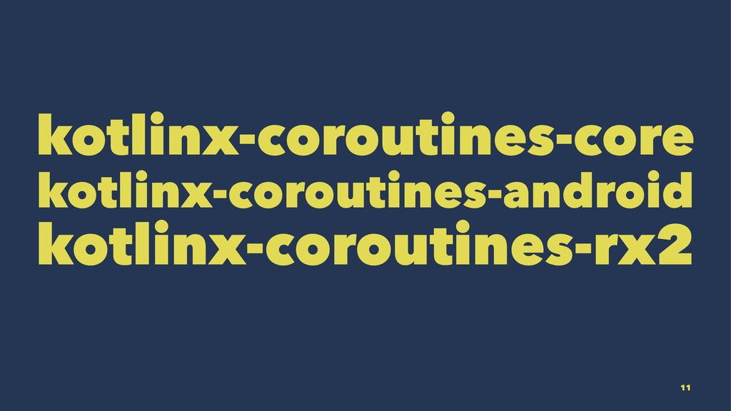 kotlinx-coroutines-core kotlinx-coroutines-andr...