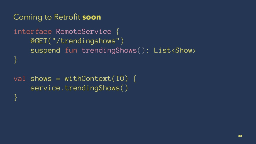 Coming to Retrofit soon interface RemoteService ...