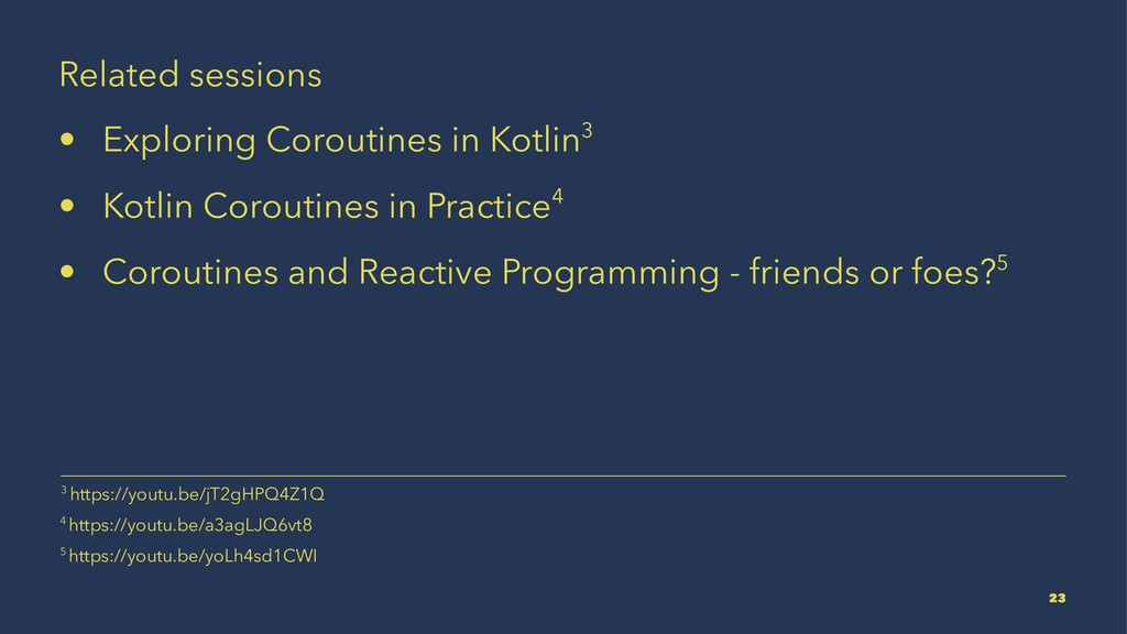 Related sessions • Exploring Coroutines in Kotl...