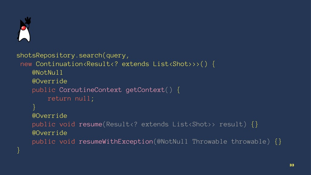 shotsRepository.search(query, new Continuation<...