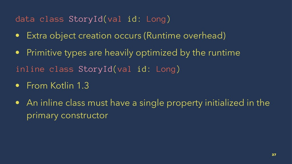 data class StoryId(val id: Long) • Extra object...
