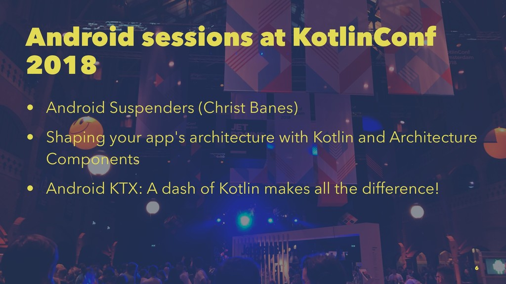 Android sessions at KotlinConf 2018 • Android S...