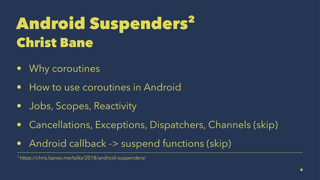 Android Suspenders2 Christ Bane • Why coroutine...
