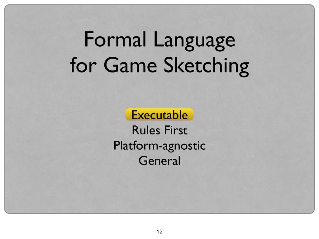 12 Formal Language  for Game Sketching Execut...
