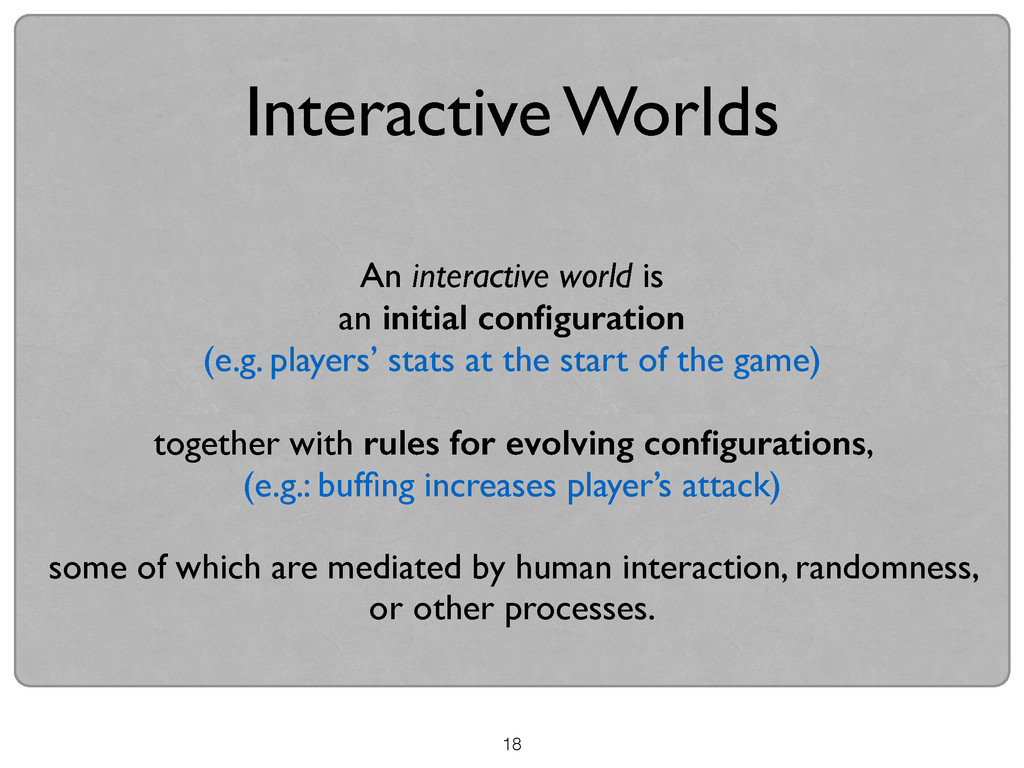 18 Interactive Worlds An interactive world is ...
