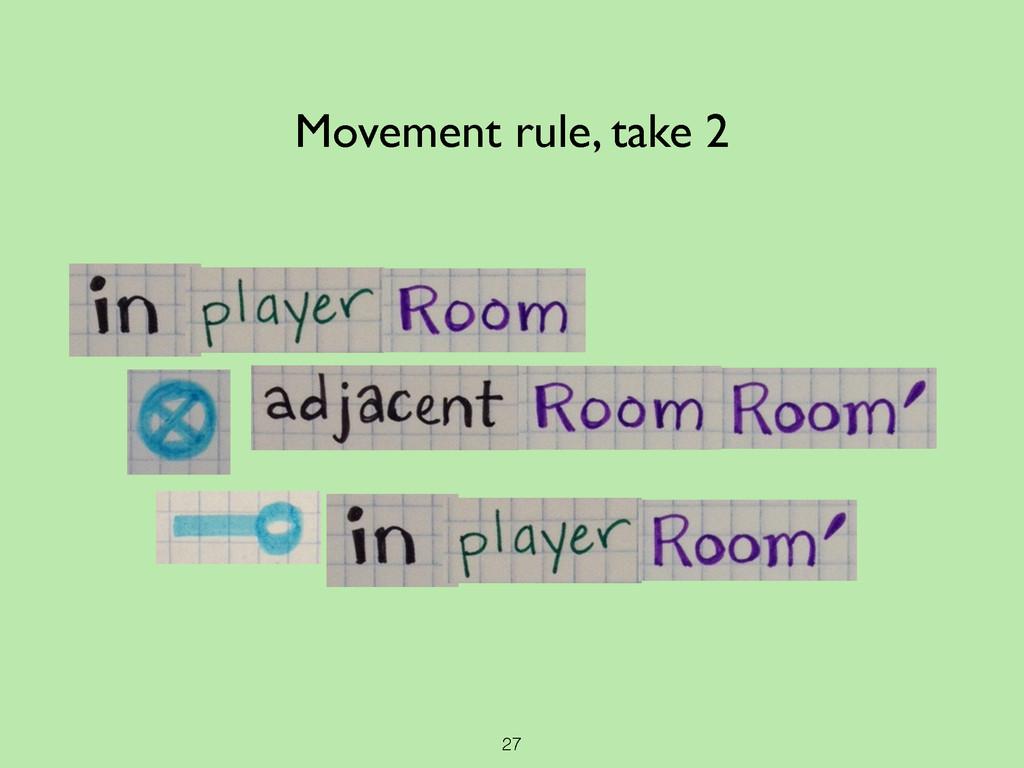 27 Movement rule, take 2