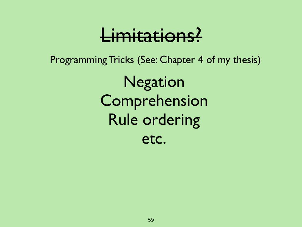 59 Limitations? Programming Tricks (See: Chapte...