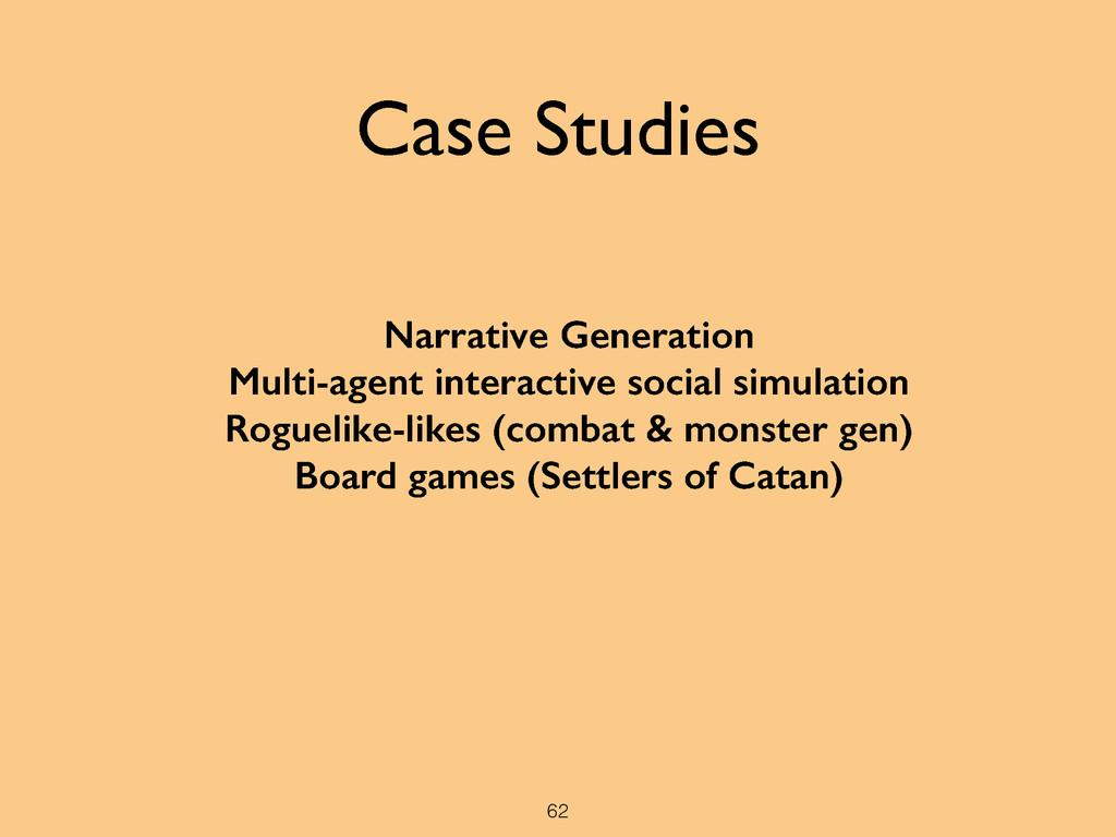 62 Case Studies Narrative Generation Multi-agen...