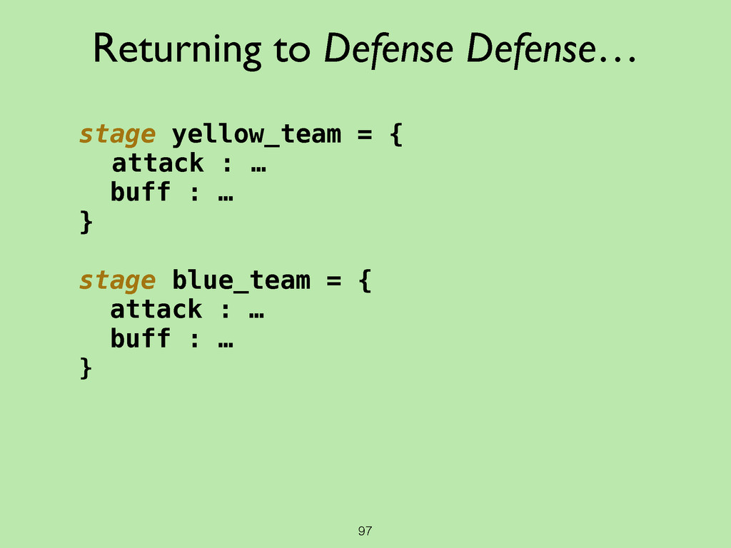 97 stage yellow_team = { attack : … buff : … } ...