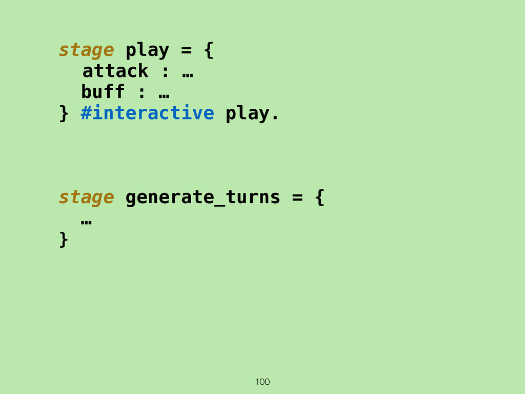 100 stage play = { attack : … buff : … } #inter...